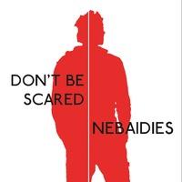 972770-01v-Nebaidies-Dont-Be-Scared