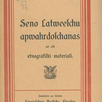 """Zvaigžņu Andžs """"Seno latviešu apvārdošanas un citi etnogrāfiski materiāli"""" (1912)"""