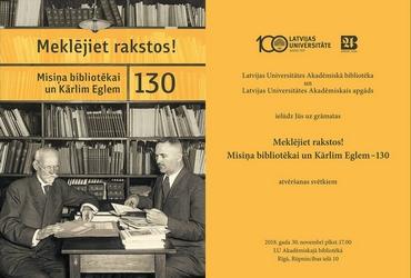 """Grāmatas """"Meklējiet rakstos! Misiņa bibliotēkai un Kārlim Eglem – 130"""" atvēršana"""