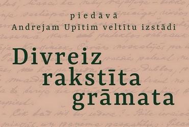 """Andrejam Upītim veltīta izstāde """"Divreiz rakstīta grāmata"""""""