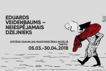 """Näitust """"Eduards Veidenbaums – võimatu luuletaja"""""""