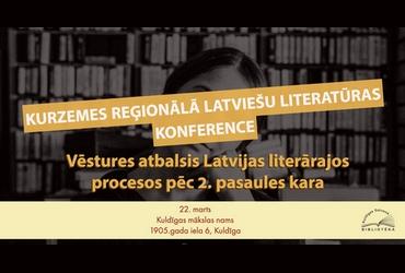 Kurzemes reģionālā latviešu literatūras konference Kuldīgā