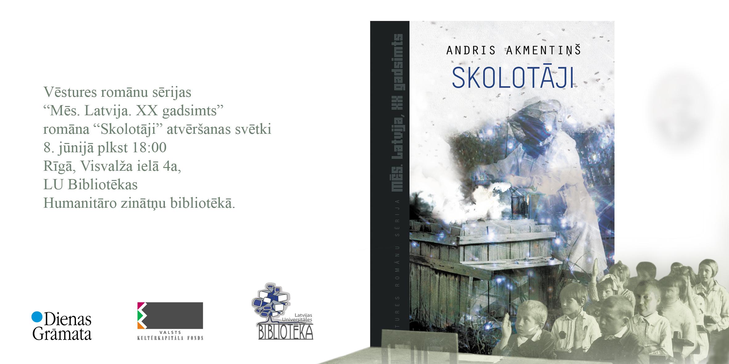 """Andra Akmentiņa romāna """"Skolotāji"""" atvēršana"""