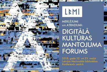 Gaidāma konference Meklējumi un atradumi: Digitālā kultūras mantojuma forums